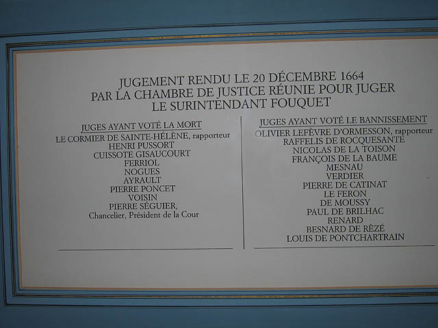 In December 1664, Fouquet's fate was finally decided. This is a list of the judges and how they voted at his trial. The judges on the left hand side voted for death. The judges on the right voted for banishment. As you can see, the sentence of banishment won out. But Louis intervened and changed it to imprisonment, stating that he was not about to let a man who knew so many state secrets go free.